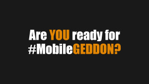 Mobile Website, Responsive Website, Mobilegeddon, Mobile friendly website
